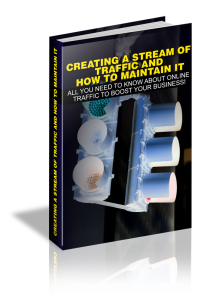 creat a stream of traffic and how to maintain it