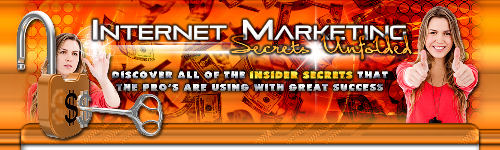 Uncover With Internet Marketing Secrets Unfolded