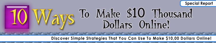 Ways To Make 10 Thousand Dollars Online