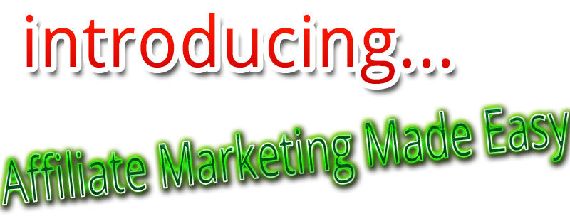 Introducing Affiliate Marketing Made Easy