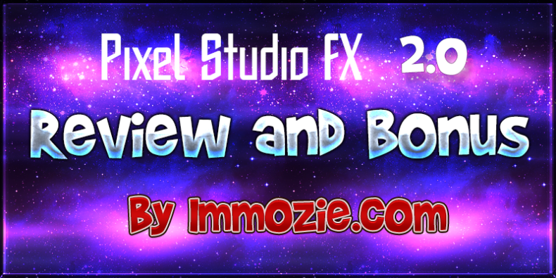 Pixel Studio FX 2.0 Review and Bonus