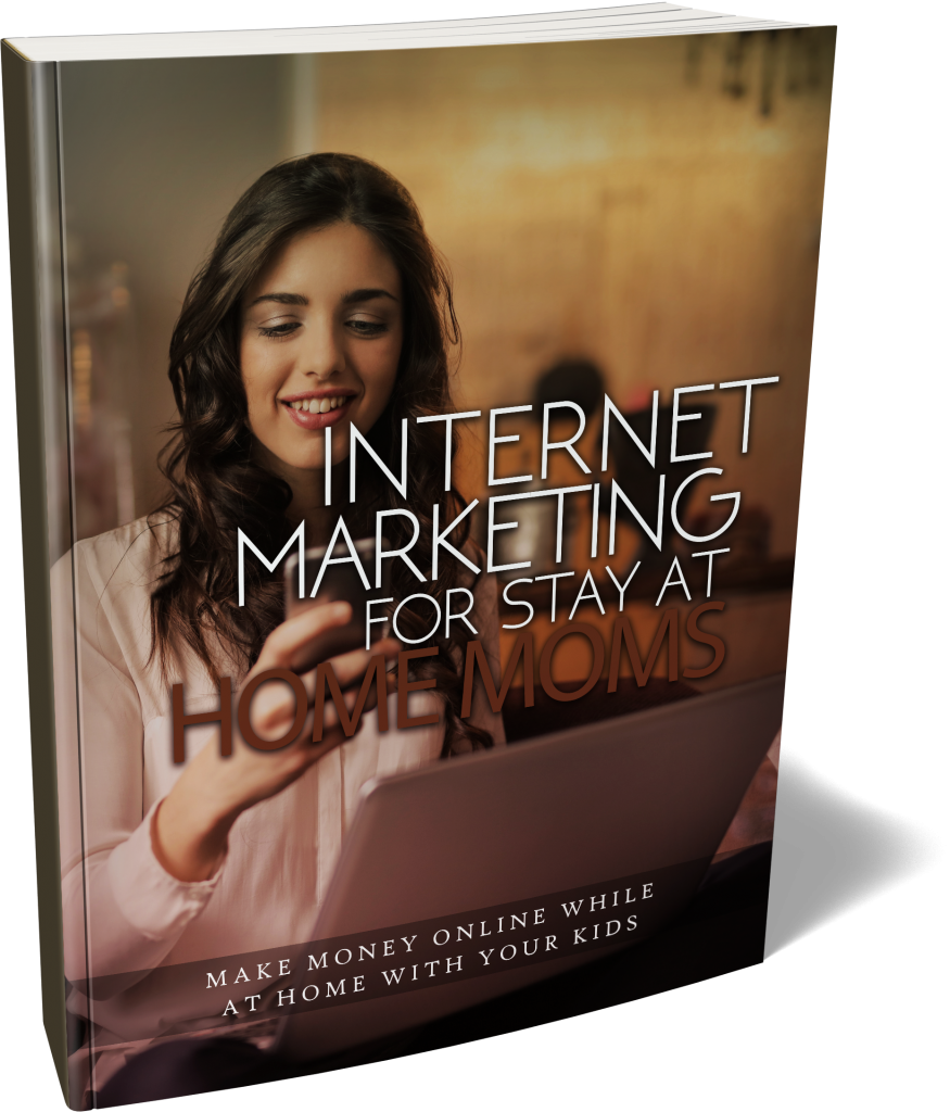 Internet Marketing For Stay At Home Moms Ebook 1
