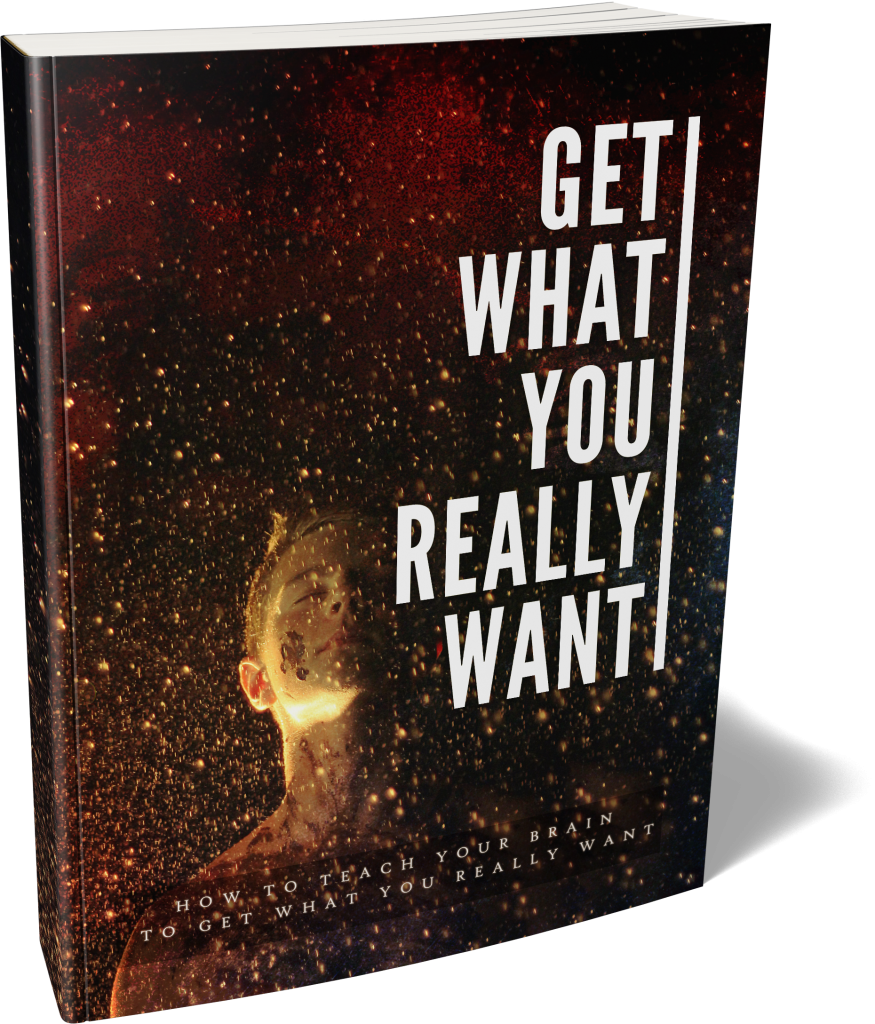 Get What You Really Want Ebook 1