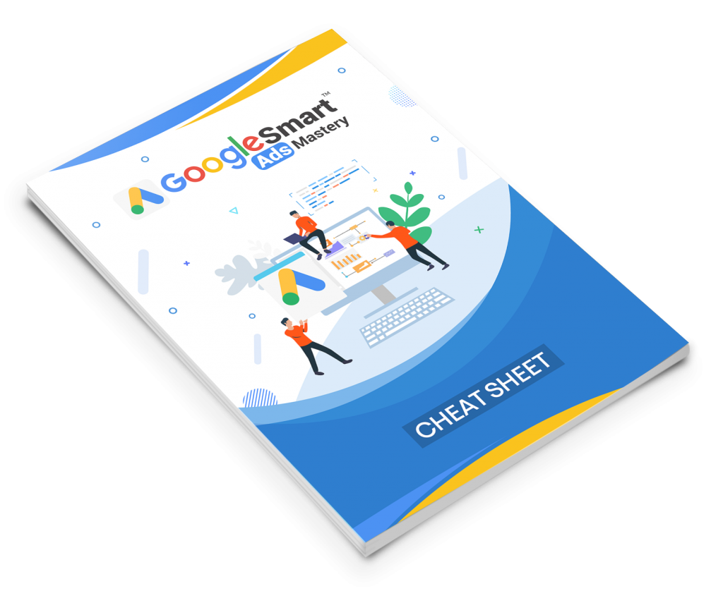 Google Smart Ads Mastery Cheat Sheet 1