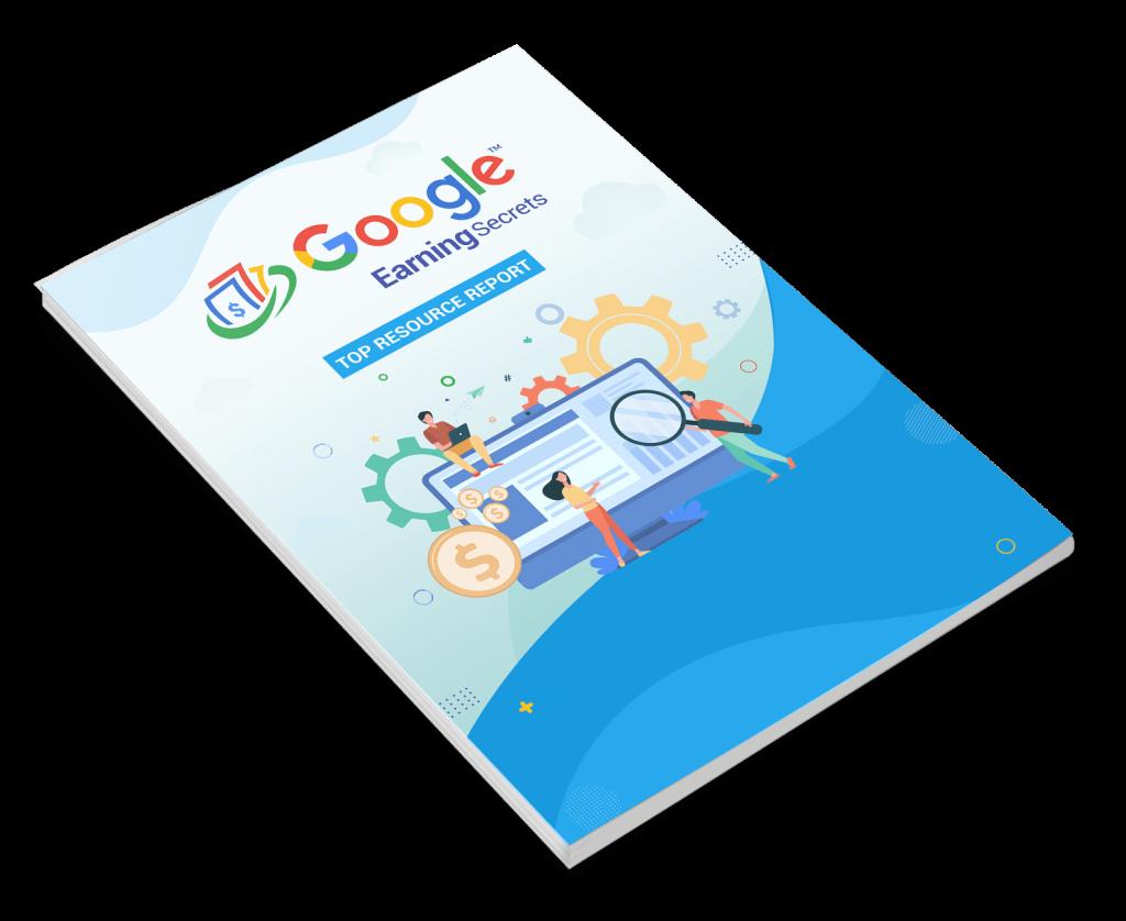 Google Earning Secrets Top Resource Report