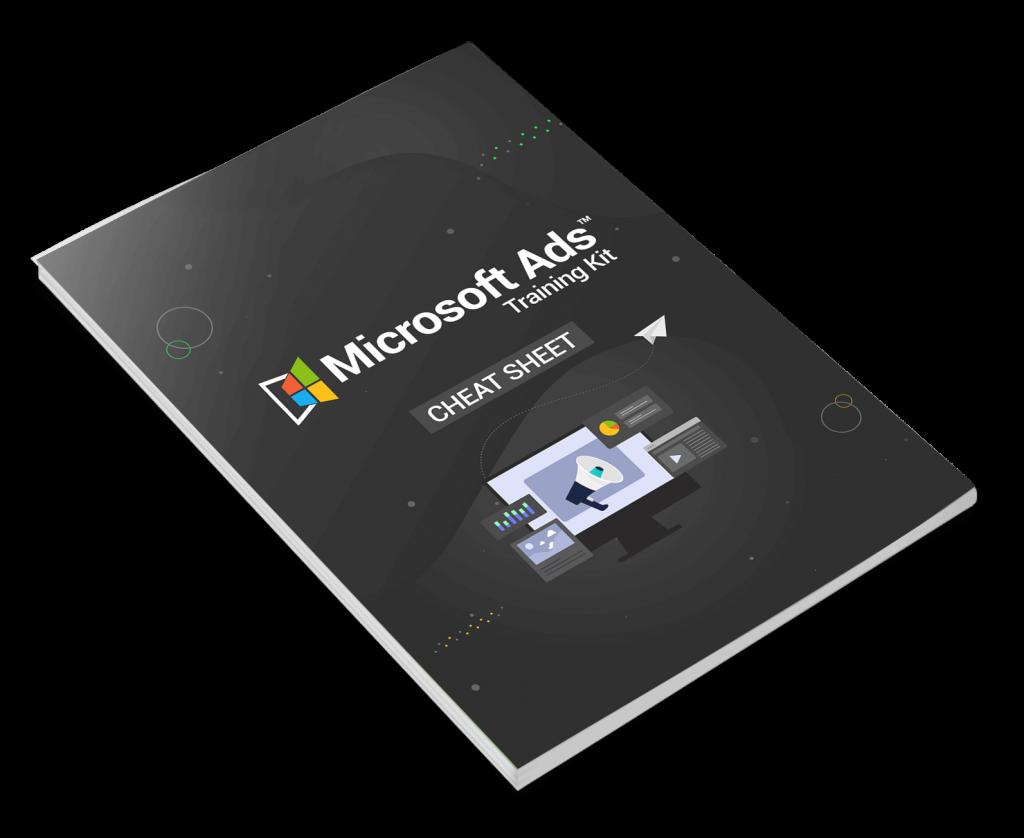 Microsoft Ads Training Kit Cheat Sheet