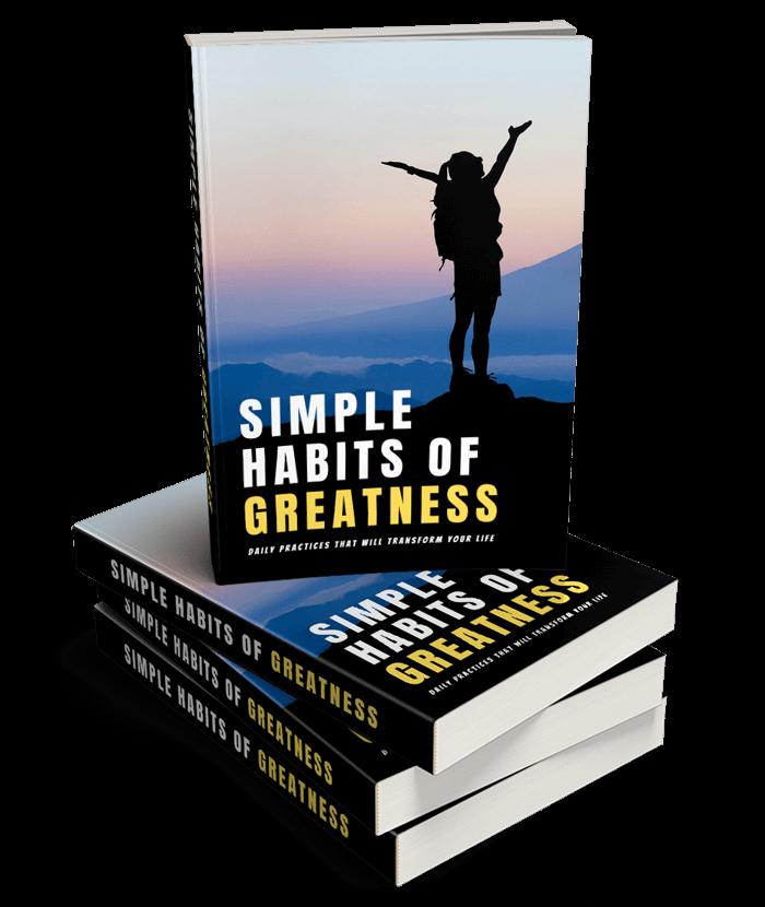 Simple Habits Of Greatness eBook